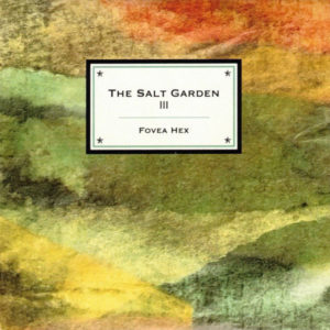 "FOVEA HEX: ""The Salt Garden III"""
