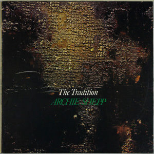 """ARCHIE SHEPP- """"Tradition"""""""