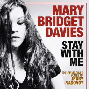 """Cover album MARY BRIDGET DAVIES- """"Stay With Me- The Reimagined Songs Of Jerry Ragovoy"""""""