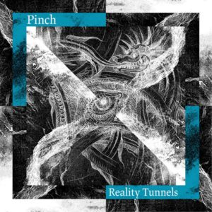 """Cover album PINCH- """"Reality Tunnels"""""""