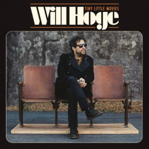 """WILL HOGE- """"Tiny Little Movies"""" cover album"""