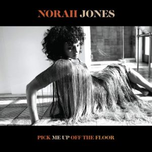 "NORAH JONES- ""Pick Me Up Off The Floor"" cover album"