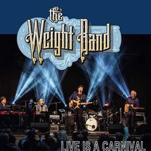 """THE WEIGHT BAND: """"Live Is A Carnival"""" cover album"""