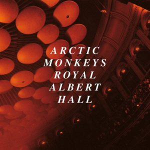 "ARCTIC MONKEYS: ""Live At The Royal Albert Hall"" cover album"