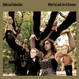 """BELLE AND SEBASTIAN: """"What To Look For In Summer"""" cover album"""