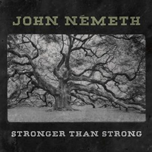 "JOHN NEMETH: ""Stronger Than Strong"" cover album"