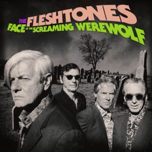 "THE FLESHTONES: ""Face Of The Screaming Warewolf"" cover album"
