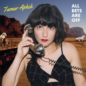 """TAMAR APHEK: """"All Bets Are Off"""" cover album"""