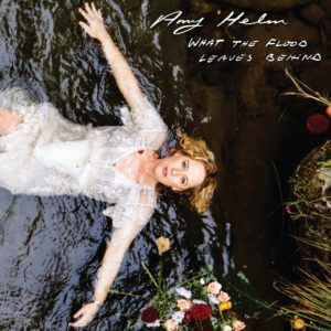 AMY HELM – 'What The Flood Leaves Behind' cover album