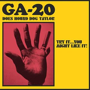 GA-20 – 'Does Hound Dog Taylor: Try It…You Might Like It!' cover album